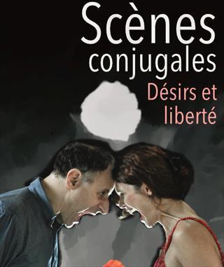 Scènes Conjugales - Désirs et Liberté