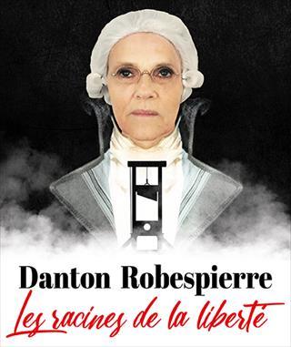 Danton et Robespierre- Les racines de la Liberté
