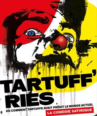 Tartuff'ries ou comment Tartuffe avait prédit le monde actuel
