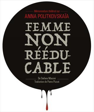 Femme non rééducable Anna Politkovskaïa