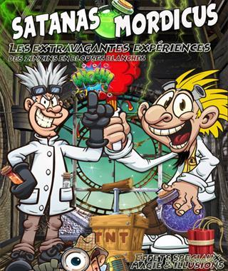 Satanas & Mordicus, les extravagantes expériences