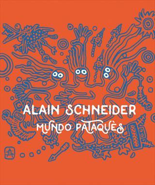 Alain Schneider - Mundo Pataquès