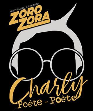 Charly Poète-Poète (Une création ZORO ZORA)