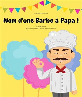 Nom d'une Barbe à Papa